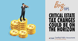 critical-estate-tax-changes-could-be-on-the-horizon