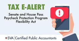 senate-and-house-pass-paycheck-protection-program-flexibility-act-tax-ealert